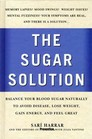 The Sugar Solution: Balance Your Blood Sugar Naturally to Avoid Disease, Lose Weight, Gain Energy, and Feel Great