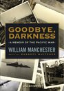 Goodbye Darkness A Memoir of the Pacific War