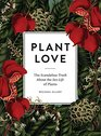 Plant Love The Scandalous Truth About the Sex Life of Plants