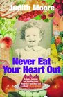 Never Eat Your Heart Out