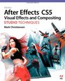 Adobe After Effects CS5 Visual Effects and Compositing Studio Techniques