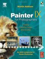 Painter IX for Photographers : Creating Painterly Images Step by Step