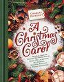 Charles Dickens's A Christmas Carol A Book-to-Table Classic