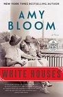 White Houses A Novel