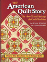 The American Quilt Story The How-To and Heritage of a Craft Tradition  Step by Step Directions for 30 Antiques Quilts