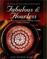 Fabulous  Flourless: 150 Wheatless and Dairy-Free Desserts : Cakes, Tarts, Tortes, Roulades, Puddings, Souffles, Cookies, and More
