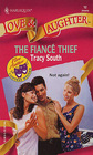 The Fiance Thief (Harlequin Love & Laughter, No 12)