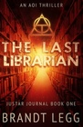 The Last Librarian: An AOI Thriller (The Justar Journal) (Volume 1)