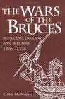 The Wars of the Bruces Scotland England and Ireland 13061328