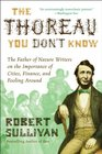 The Thoreau You Don't Know The Father of Nature Writers on the Importance of Cities Finance and Fooling Around