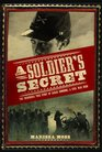 A Soldier's Secret The Incredible True Story of Sarah Edmonds a Civil War Hero