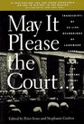 May It Please the Court The Most Significant Oral Arguments Made Before the Supreme Court Since 1955