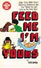 Feed Me, I'm Yours
