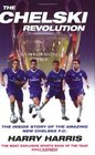The Chelski Revolution The Explosive Inside Story Of The Amazing New Chelsea Fc