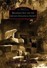Brookfield Zoo and the Chicago Zoological Society (Images of America)