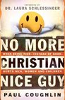 No More Christian Nice Guy When Being Nice--Instead of Good--Hurts Men Women And Children