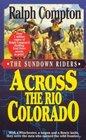 Across the Rio Colorado (Sundown Riders, Bk 2)