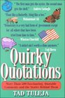 Quirky Quotations More Than 500 Fascinating Quotable Comments and the Stories Behind Them