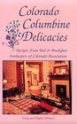 Colorado Columbine Delicacies Recipes from Bed & Breakfast Innkeepers of Colorado Association