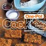 OnePot Cookies  50 Recipes for Making Cookies from Scratch Using a Pot a Spoon and a Pan