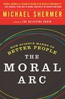 The Moral Arc How Science and Reason Lead Humanity toward Truth Justice and Freedom