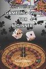 Ken Williams' Gambling Guide For Beginners