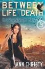 Between Life and Death Savannah Slays
