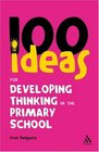 100 Ideas for Developing Thinking in the Primary School