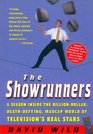 The Showrunners A Season Inside the Billion-Dollar Death-Defying Madcap World of Television's Real Stars