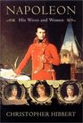 Napoleon: His Wives and Women