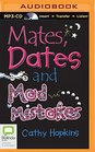 Mates Dates and Mad Mistakes