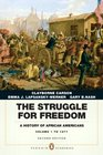The Struggle for Freedom A History of African Americans Concise Edition Volume 1