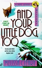 And Your Little Dog, Too (Dog Lover's, Bk 10)