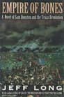 Empire of Bones A Novel of Sam Houston and the Texas Revolution