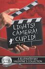 Lights, Camera, Cupid! (Bluewater Bay, Bk 6)