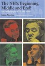 The NHS Beginning Middle and End The Autobiography of Dr John Marks
