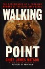 Walking Point: The Experiences of a Founding Member of the Elite Navy Seals