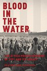 Blood in the Water The Attica Uprising of 1971 and Its Legacy