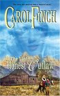 The Last Honest Outlaw (Harlequin Historical, No 732)