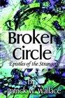 Broken Circle Epistles of the Stranger