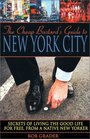 The Cheap Bastard's Guide to New York City A Native New Yorker's Secrets of Living the Good Life--for Free
