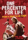 One Percenter for Life From a Joker to an Angel