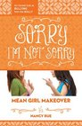 Sorry I'm Not Sorry An Honest Look at Bullying from the Bully