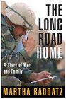 The Long Road Home A Story of War and Family