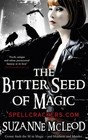 The Bitter Seed of Magic (Spellcrackers, Bk 3)