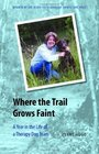 Where The Trail Grows Faint A Year In The Life Of A Therapy Dog Team