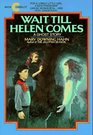 Wait Till Helen Comes: A Ghost Story (Avon Camelot Books)