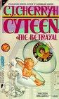 The Betrayal (Cyteen, Bk 1)
