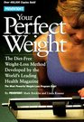 Prevention's Your Perfect Weight  The Diet-Free Weight Loss Method Developed By The World's Leading Health Magazine