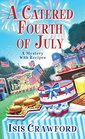 A Catered Fourth of July (Mystery With Recipes, Bk 10)